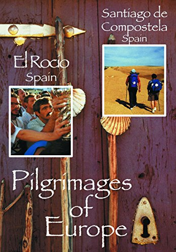 Pilgrimages of Europe: SANTIAGO DE COMPOSTELA, Spain (De Pilgrimage Santiago Compostela)