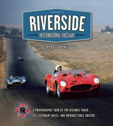 Riverside International Raceway A Photographic Tour Of The Historic
