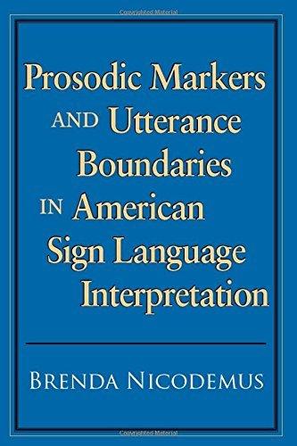 Prosodic Markers and Utterance Boundaries in American Sign Language Interpretation (Studies in Interpretation Series, Vol. 5) by Brenda Nicodemus (2009-06-30)