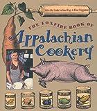 The Foxfire Book of Appalachian Cookery, , 0807843954