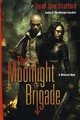 The Moonlight Brigade: A Millennial Novel Paperback