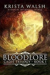 Bloodlore (Cadis Trilogy Book 1)