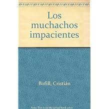 Los muchachos impacientes (Spanish Edition)