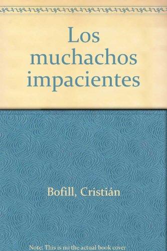 los-muchachos-impacientes-spanish-edition