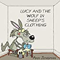 Lucy and the Wolf in Sheep's Clothing Audiobook by Ann Jungman Narrated by Jane Asher