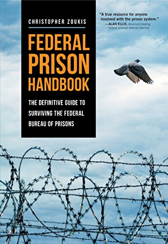 - Federal Prison Handbook: The Definitive Guide to Surviving the Federal Bureau of Prisons