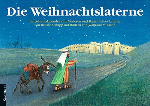 Die Weihnachtslaterne: Ein Adventskalender zum Vorlesen und Basteln einer Laterne