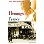 Hemingway's France: Images of the Lost Generation | Winston Conrad