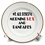 3dRose RinaPiro - Sex Quotes - We all deserve morning sex and pancakes. - 8 inch Porcelain Plate (cp_266043_1)