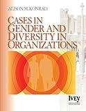 Cases in Gender & Diversity in Organizations (The Ivey Casebook Series)