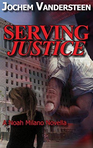 Serving Justice: A Noah Milano novella by [Vandersteen, Jochem]