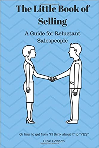 db096245003c The Little Book of Selling: A Guide for Reluctant Salespeople (The ...