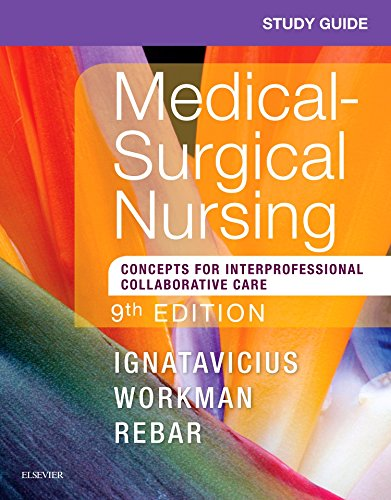 Study Guide for Medical-Surgical Nursing: Concepts for Interprofessional Collaborative Care by Saunders