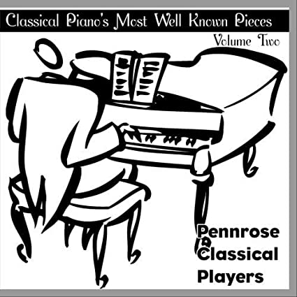 pennrose classical players classical piano s most well known Classical Orders On Buildings pennrose classical players classical piano s most well known pieces volume two amazon music