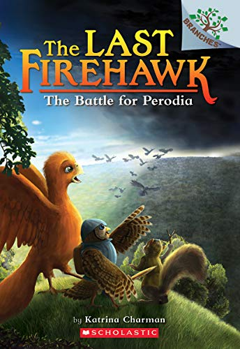 The Battle for Perodia: A Branches Book (The Last Firehawk #6) (Squirrel Series Bird And)