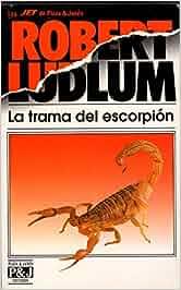 Trama del escorpion,la: Amazon.es: Robert Ludlum: Libros