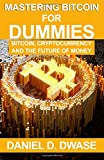 img - for Mastering Bitcoin For Dummies: Bitcoin, Cryptocurrency And The Future of Money book / textbook / text book