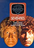 img - for Doctor Who: The Seventies (Doctor Who (BBC Hardcover)) book / textbook / text book