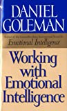 Working with Emotional Intelligence, Daniel Goleman, 0553840231