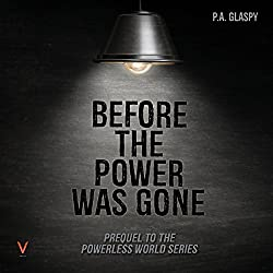 Before the Power Was Gone