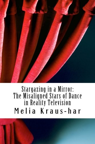 Stargazing Through A Mirror:: The Misaligned Stars Of Dance In Reality Television
