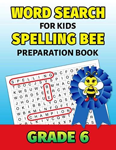 Word Search For Kids Spelling Bee Preparation Book Grade 6: 6th Grade Spelling Workbook Fun Puzzle Book Sixth Grade Teacher Student Class Homeschool