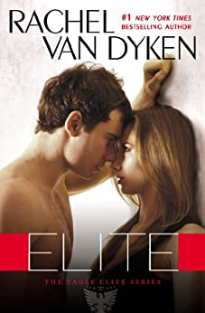 Elite (Eagle Elite Book 1) by [Van Dyken, Rachel]