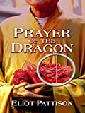 Prayer of the Dragon, Eliot Pattison, 1597227870