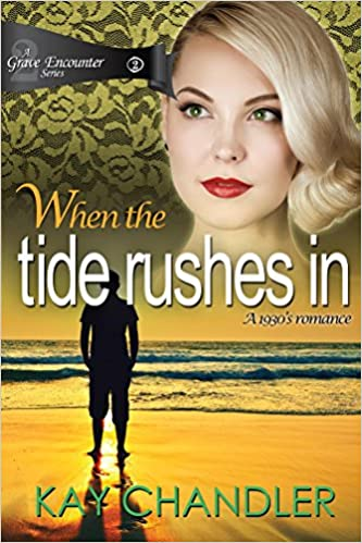 When the Tide Rushes In: A 1930's Romance (A Grave Encounter Book 2)