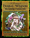 A Treasury of Herbal Wisdom: Vital Knowledge & Essential Skills