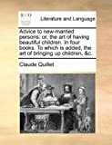 Advice to New-Married Persons, Claude Quillet, 1170794491