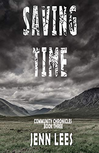 Saving Time (Community Chronicles Book 3) by [Lees, Jenn]