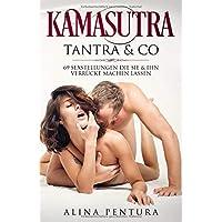 Kamasutra, Tantra & Co.: 69 Sexstellungen die sie & ihn verrückt machen lassen