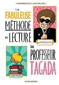 """Afficher """"La fabuleuse méthode de lecture du professeur Tagada"""""""