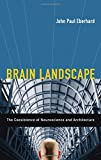 Brain Landscape: The Coexistance of Neuroscience and Architecture