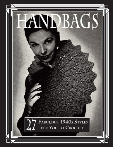 Handbags: 27 Fabulous 1940s Styles for You to - Crochet 1940s