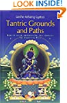 Tantric Grounds and Paths: How to Ent...