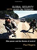 Global Security and the War on Terror, Paul Rogers, 0415419387