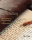 Exercises in Dictation: With Hints on Paraphrasing & Composition