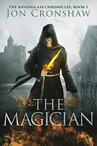 The Magician: Book 1 of the coming-of-age epic fantasy serial (The Ravenglass Chronicles) by [Cronshaw, Jon]