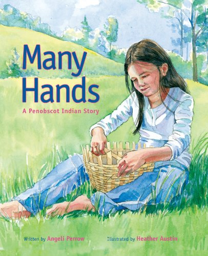 - Many Hands: A Penobscot Indian Story
