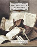 Appreciations and Criticisms of the Works of Charles Dickens, G. K. Chesterton, 1468160850