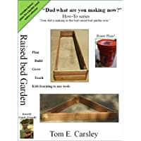 Dad what are you making now: Raised Bed Garden Edition