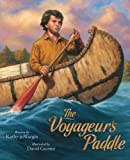 The Voyageur's Paddle, Kathy-jo Wargin, 1585360074