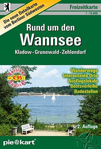 Freizeitkarte Rund um den Wannsee 1 : 15.000: Detailkarte vom Berliner Südwesten (Naherholungsgebiet Kladow - Grunewald - Zehlendorf) mit ... Bootsverleihen, Badestellen u.v.m.