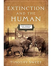 Extinction and the Human: Four American Encounters
