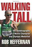 Walking Tall: The Autobiography of a World Champion and Olympic Medallist