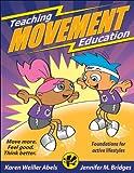 Teaching Movement Education, Karen Weiller Abels and Jennifer M. Bridges, 0736074562