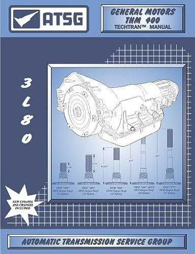 thm 400 techtran manual atsg automatic transmission service group rh amazon com Chevy Turbo 400 Transmission Turbo 400 Transmission Identification