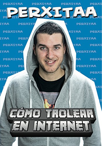 Como trollear en internet (Spanish Edition) [Perxitaa] (Tapa Blanda)